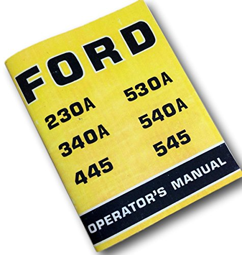 Ford Industrial Tractors 230A 340A 445 530A 540A 545 Operators Owners - Om Ford