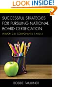 #10: Successful Strategies for Pursuing National Board Certification: Version 3.0, Components 1 and 2 (What Works!)