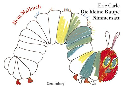 Download Die Kleine Raupe Nimmersatt Mein Malbuch Pdf By Eric