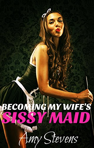Becoming my wifes sissy maid transformation feminization first becoming my wifes sissy maid transformation feminization first time by fandeluxe Image collections
