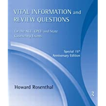 Vital Information and Review Questions for the NCE, CPCE and State Counseling Exams: Special 15th Anniversary Edition