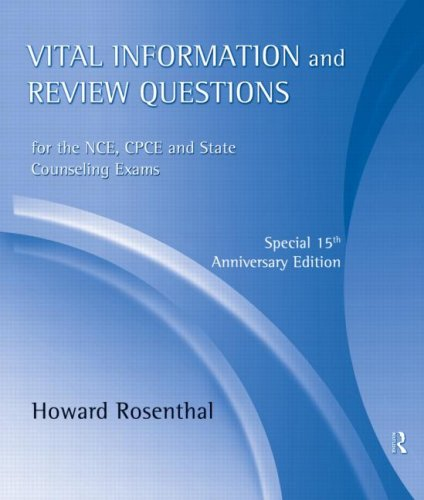 Vital Information and Review Questions for the NCE, CPCE and State Counseling Exams: Special 15th An
