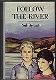 Follow the River, Paul Bennett, 0531057143