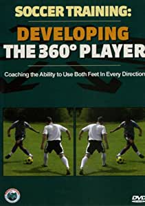 Soccer Training: Developing the 360° Player