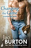 Front cover for the book Changing the Game by Jaci Burton