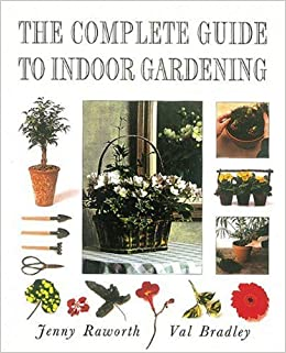 Indoor Gardening Books The complete guide to indoor gardening jenny raworth val bradley the complete guide to indoor gardening jenny raworth val bradley 9780789203496 amazon books workwithnaturefo