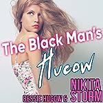 The Black Man's Hucow | Bessie Hucow,Nikita Storm