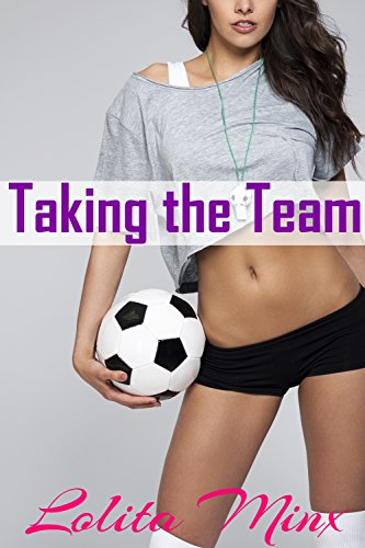 Taking the Team: An explicit hotwife group menage (eXplicitTales: Group Fun Book (Blonde Hair Blue Eyes Light)