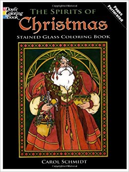 The Spirits Of Christmas Stained Glass Coloring Book Holiday Carol Schmidt Books 9780486472836