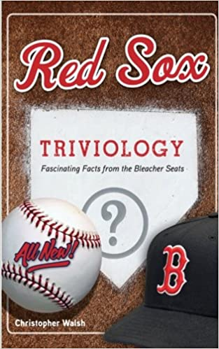 Red Sox Triviology Fascinating Facts from the Bleacher Seats