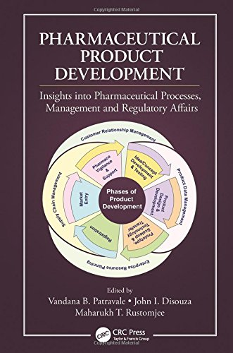 Pharmaceutical Product Development  Insights Into Pharmaceutical Processes  Management And Regulatory Affairs
