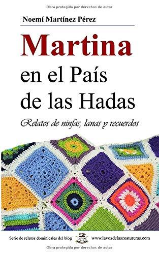 Martina en el País de las Hadas: Relatos de ninfas, lanas y recuerdos: Amazon.es: Martínez Pérez, Noemí: Libros