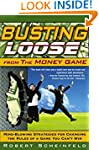 Busting Loose From the Money Game: Mi...