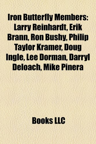 Iron Butterfly Members: Larry Reinhardt, Erik Brann, Ron ...