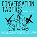 Conversation Tactics: Winning Workplace Strategies, Book 4 Audiobook by Patrick King Narrated by Joe Hempel