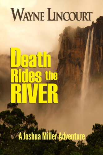 Book: Death Rides the River - A Joshua Miller Aventure (Joshua Miller Series Book 2) by Wayne Lincourt