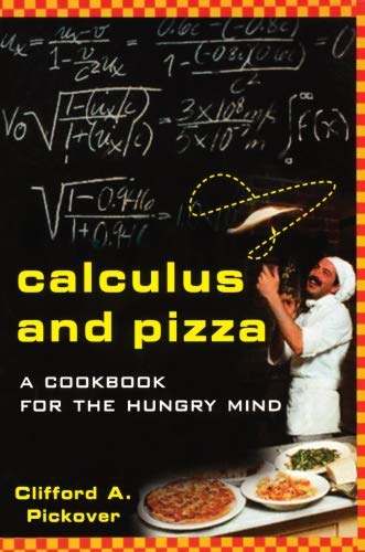 Book: Calculus and Pizza - A Cookbook for the Hungry Mind by Clifford A. Pickover