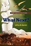 What Next? - Jeremy Shuttle Adventures, Book One, Jeffrey M. Daniels, 1621418413