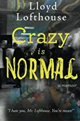 Crazy is Normal: a classroom expos?? by Lloyd Lofthouse (2014-06-14) Paperback