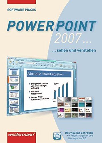 Software-Praxis: PowerPoint 2007: Schülerbuch, 1. Auflage, 2009