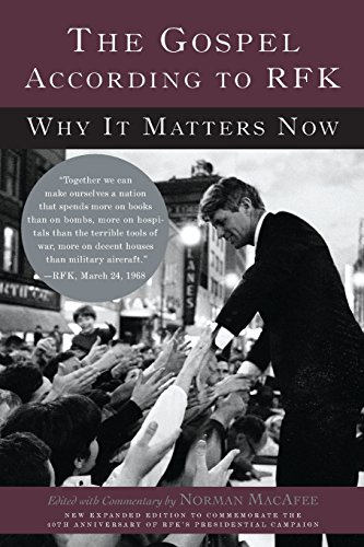 The Gospel According to RFK: Why It Matters Now