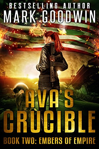 Embers of Empire: A Post-Apocalyptic Novel of America's Coming Civil War (Ava's Crucible Book 2) cover