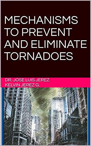 Amazon.com: MECHANISMS TO PREVENT AND ELIMINATE TORNADOES ...