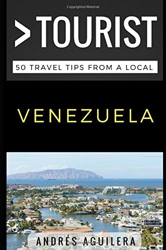 Greater Than a Tourist - Venezuela: 50 Travel Tips from a Local...