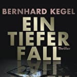 Ein tiefer Fall | Bernhard Kegel