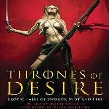 Thrones of Desire: Erotic Tales of Swords, Mist and Fire Audiobook by Mitzi Szereto Narrated by Alastair Haynesbridge