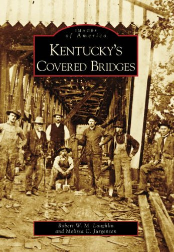 Kentucky's Covered Bridges (KY) (Images of - Laughlin Images