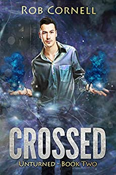 Crossed: An Urban Fantasy Novel (Unturned Book 2) by [Cornell, Rob]