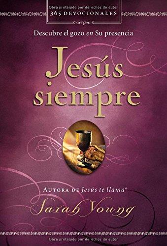 Jesús siempre: Descubre el gozo en su presencia (Spanish Edition)