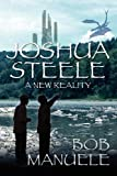Joshua Steele: A New Reality, Bob Manuele, 1432785079