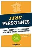 Juris'Personnes : 25 fiches pour comprendre et réviser le droit des personnes