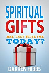 Spiritual Gifts: Are They Still For Today?