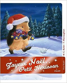 Joyeux Noel Petit Herisson Joyeux Noël, Petit Hérisson !: Amazon.fr: Butler, M. Christina