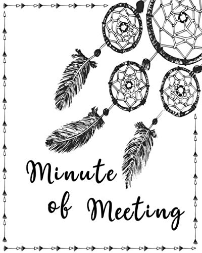 Minute of Meeting: Business Notebook for Meetings and Organizer | Taking Minutes Record Log Book Action Items & Notes | Secretary Logbook Journal ... (Meeting Notes Organizer Follow Action)