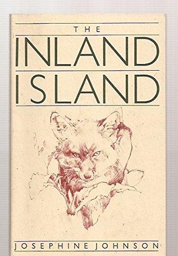 The Inland Island by Josephine Winslow Johnson