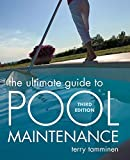 The Ultimate Guide to Pool Maintenance, Third