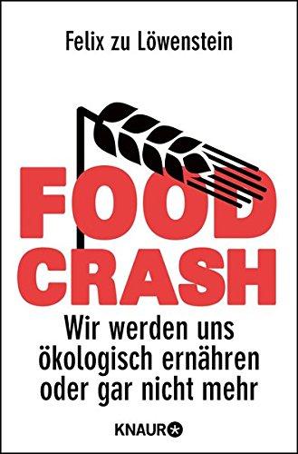 food-crash-wir-werden-uns-kologisch-ernhren-oder-gar-nicht-mehr