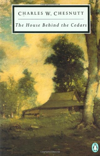 Books : The House Behind the Cedars (Penguin Classics)
