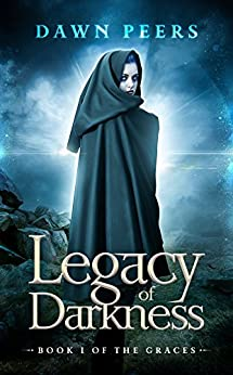 Legacy of Darkness (The Graces Book 1) by [Peers, Dawn]