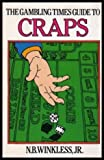 Gambling Times Guide to Craps, N. B. Winkless, 0897460138