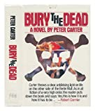 Bury the Dead, Peter Carter, 0374310114