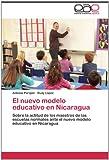 El Nuevo Modelo Educativo en Nicaragu, Antonio Parajón and Rudy López, 3846565407