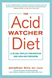The Acid Watcher Diet: A 28-Day Reflux Prevention