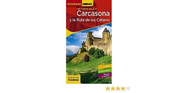 Carcasona y la ruta de los Cátaros GUIARAMA COMPACT - Internacional: Amazon.es: Sánchez Ruiz, Francisco, Puy Fuentes, Edgar de: Libros