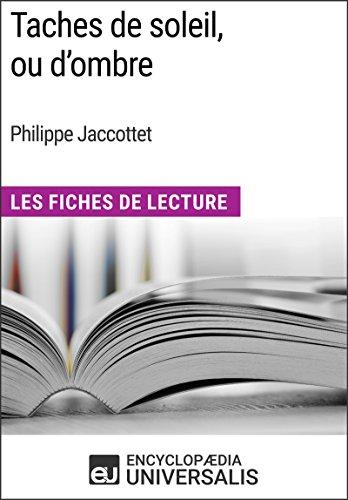 Taches de soleil, ou d'ombre de Philippe Jaccottet: Les Fiches de Lecture d