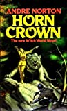 Horn Crown, Andre Norton, 0886770513